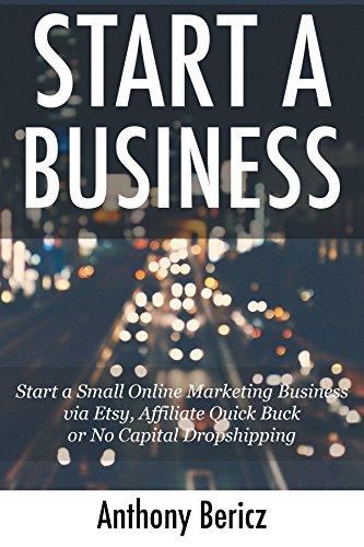 Start a Business: Start a Small Online Marketing Business ...