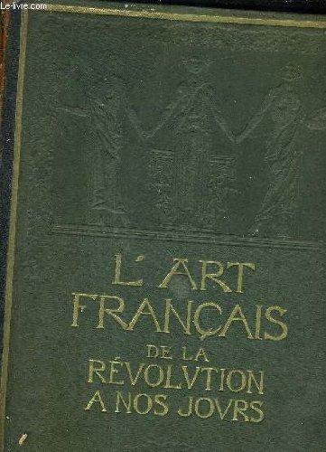 HISTOIRE GENERALE DE L'ART FRANCAIS DE LA REVOLUTION A NOS JOURS - TOME 2 - L'ARCHITECTURE PAR GEORGES GROMORT LA SCULPTURE PAR MM. ANDRE FONTAINAS ET LOUIS VAUXCELLES.