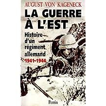 La guerre à l'Est - Histoire d'un régiment allemand 1941-1944
