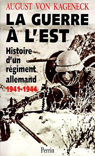 Descargar Libro La guerre à l'Est - Histoire d'un régiment allemand 1941-1944 de August von KAGENECK