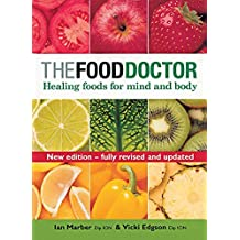 The Food Doctor - Fully Revised and Updated: Healing Foods for Mind and Body by Edgson, Vicki, Marber, Ian (2004) Paperback
