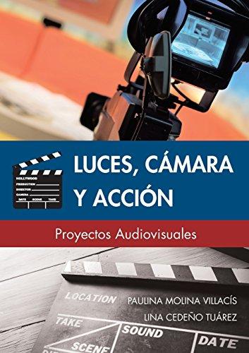LUCES, CÁMARA Y ACCIÓN por Paulina Molina Villacís