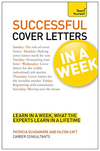 Cover Letters In A Week: Write A Great Covering Letter In Seven Simple Steps (Teach Yourself)