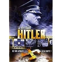 La vie d'Adolf Hitler
