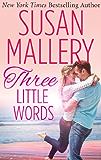 Three Little Words (Mills & Boon M&B) (A Fool's Gold Novel, Book 12) (English Edition)
