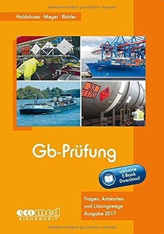 Gb-Prüfung inklusive E-Book: Fragen und Antworten für die IHK-Prüfung von Gefahrgutbeauftragten nach GbV