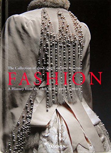 Fashion: A History From the 18th to the 20th Century the Collection of the Kyoto Costume Institute