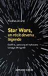 Star Wars, un récit devenu légende par Allard