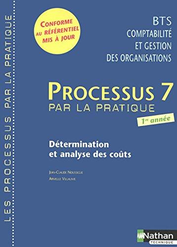 Processus 7 BTS CGO 1e année : Détermination et analyse des coûts par Jean-Claude Noussigue, Armelle Villaume, Guy Durand