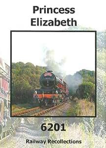 Princess Elizabeth Dvd - No. 6201 - Princess Royal Class Locomotive
