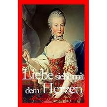 Liebe sieht mit dem Herzen. Ein historischer Liebesroman aus dem alten Wien (German Edition)