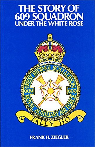 The Story of 609 Squadron: Under the White Rose by Frank H. Ziegler (1993-01-21)