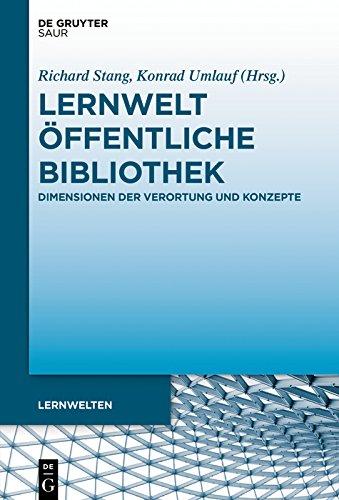 Lernwelt Öffentliche Bibliothek: Dimensionen der Verortung und Konzepte (Lernwelten) (German Edition)