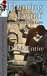 Hunting Jaguar (Spellbound For Love Book 1)