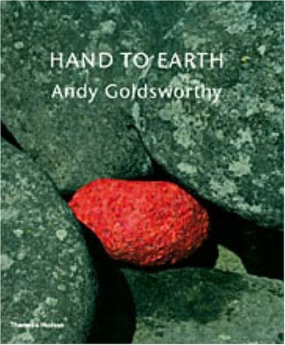 Hand to Earth: Andy Goldsworthy: Sculpture 1976-1990 by Terry Friedman (2006-03-06)
