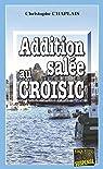 Addition salée au Croisic: Une intrigue pimentée (Enquêtes & suspense)