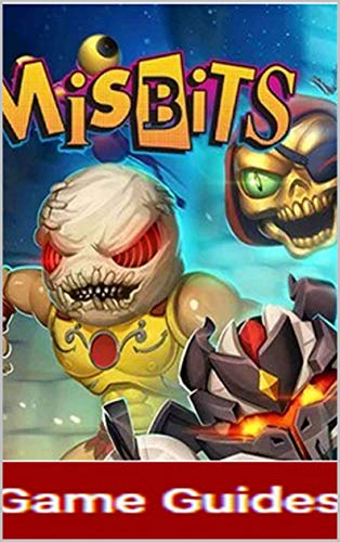 MISBITS : GAME GUIDE, WALKTHROUGH, BEST TIPS and MORE (English Edition)