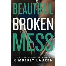 Beautiful Broken Mess (Broken Series) by Kimberly Lauren (2015-04-07)