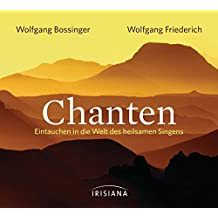Chanten CD: Eintauchen in die Welt des heilsamen Singens -