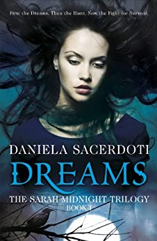 Dreams (The Sarah Midnight Trilogy Book 1) by [Sacerdoti, Daniela]