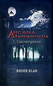 Arcana Atemporalis: Convergence par [Klar, Rhode]