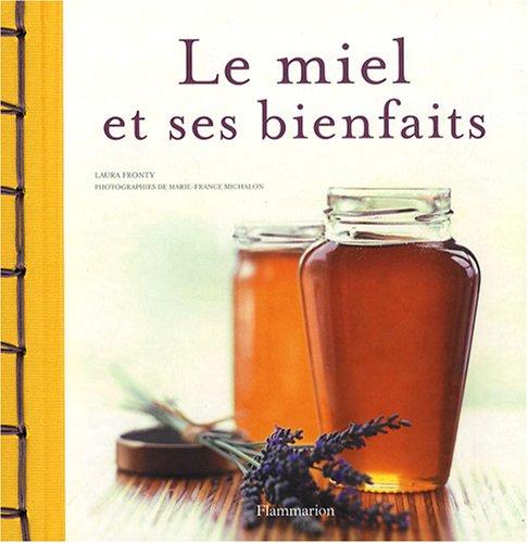 Le miel et ses bienfaits par Laura Fronty
