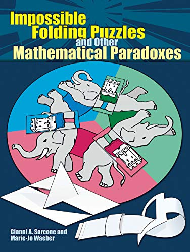 Impossible Folding Puzzles and Other Mathematical Paradoxes (Dover Books on Recreational Math) por Gianni Sarcone
