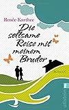 Die seltsame Reise mit meinem Bruder: Roman von Renée Karthee
