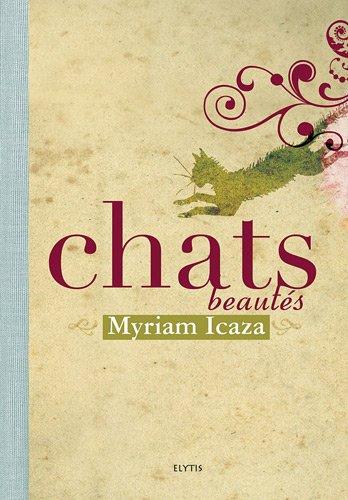 Chats beautés par Myriam Icaza