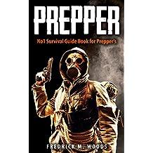 PREPPER: No1 Survival Guide Book for Prepper's (Prepping, Prepper, Prepping for SHTF, Prepping for Survival, SHTF, Bug Out Bag, Outdoor Survival,) (English Edition)