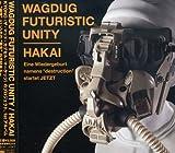 Songtexte von Wagdug Futuristic Unity - HAKAI