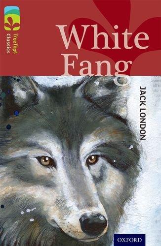 Oxford Reading Tree TreeTops Classics: Level 15: White Fang por Jack London