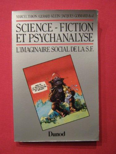 SCIENCE-FICTION ET PSYCHANALYSE. L'imaginaire social de la SF