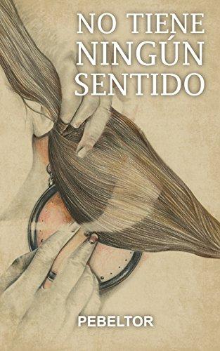 No tiene ningún sentido: Edición completa eBook: Pedro ...