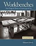 Workbenches, Revised: From Design & Theory to Construction & Use