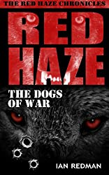 RED HAZE: The Dogs of War (The Red Haze Chronicles Book 3) (English Edition)