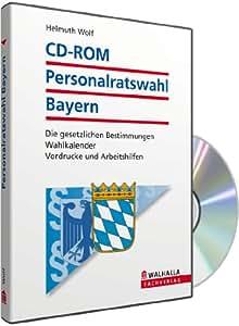 Personalratswahl Bayern: Die gesetzlichen Bestimmungen; Wahlkalender; Vordrucke und Arbeitshilfen