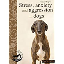 Stress, anxiety and aggression in dogs (English Edition)