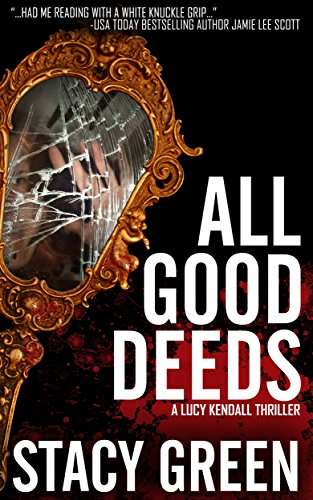 all-good-deeds-a-gritty-psychological-thriller-the-lucy-kendall-series-book-1-english-edition