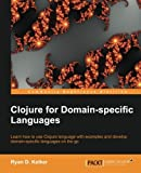 Clojure for Domain-specific Languages (English Edition)