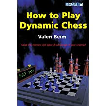 How to Play Dynamic Chess (English Edition)