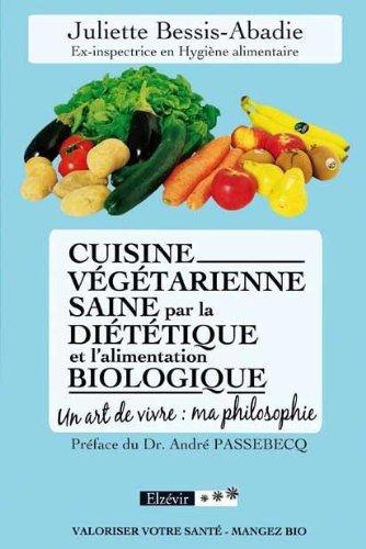 Cuisine Vegetarienne Saine par la Diététique et l Alimentation Biologique