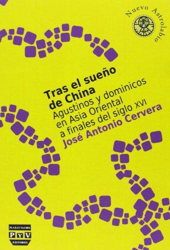 Tras el sueño de China : agustinos y dominicos en Asia Oriental a finales del siglo XVI