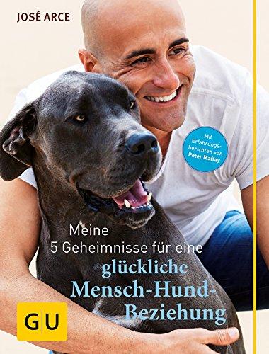 Meine 5 Geheimnisse für eine glückliche Mensch-Hund-Beziehung (GU Tier Spezial)