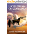 Lucid Dream On Command - Advanced Techniques For Multiple Lucid Dreams Per Week by Jamie Alexander (English Edition)