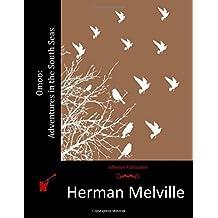 Omoo: Adventures in the South Seas by Herman Melville (2015-08-10)