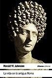 La vida en la antigua Roma (El Libro De Bolsillo - Historia)