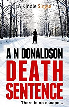 Death Sentence (Kindle Single) by [Donaldson, A N]
