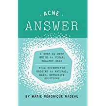 The Acne Answer: A step-by-step guide to clear, healthy skin (English Edition)