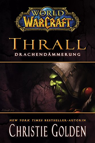 World of Warcraft: Thrall - Drachendämmerung: Roman zum Game